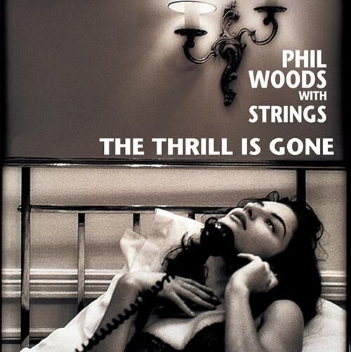 [수입] Phil Woods With Strings - The Thrill Is Gone [180g LP]