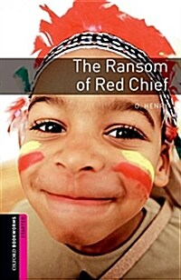 Oxford Bookworms Library: Starter Level:: The Ransom of Red Chief (Paperback)
