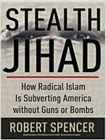 Stealth Jihad: How Radical Islam Is Subverting America Without Guns or Bombs (MP3 CD, MP3 - CD)