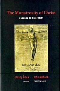 The Monstrosity of Christ (Hardcover)