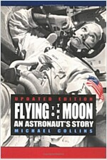 Flying to the Moon: An Astronaut's Story (Paperback, 2, Revised)