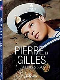 Pierre Et Gilles: Sailors & Sea (Hardcover, 25, Anniversary)