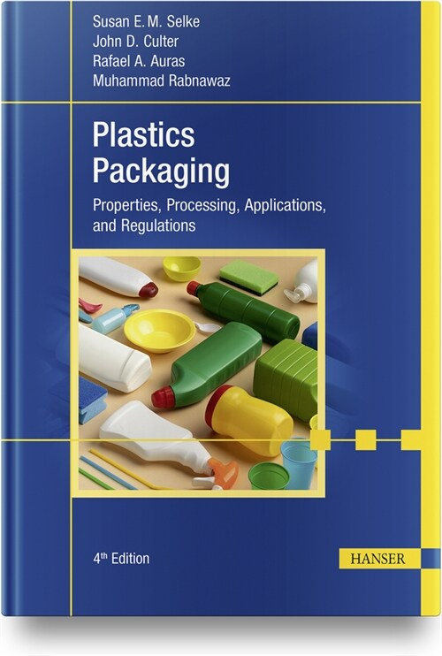 Plastics Packaging, 4e: Properties, Processing, Applications, and Regulations (Hardcover)