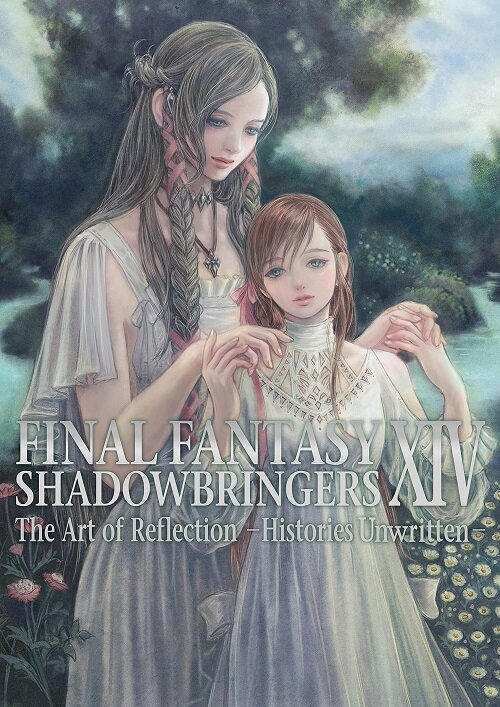 Final Fantasy XIV: Shadowbringers -- The Art of Reflection - Histories Unwritten (Paperback)