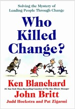 Who Killed Change?: Solving the Mystery of Leading People Through Change (Hardcover)