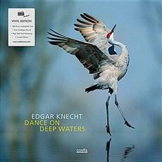 [수입] Edgar Knecht - Dance On Deep Waters [180g LP]