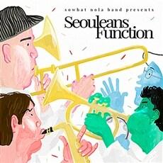 쏘왓 놀라 밴드 - Seouleans Function
