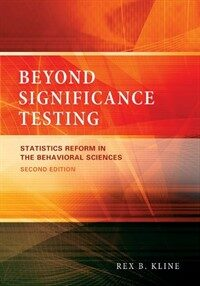 Beyond significance testing : statistics reform in the behavioral sciences 2nd ed