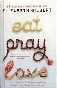 Eat, Pray, Love (School & Library Binding)