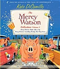 The Mercy Watson Collection: Volume 3: Mercy Watson Thinks Like a Pig/Mercy Watson: Something Wonky This Way Comes (Audio CD)
