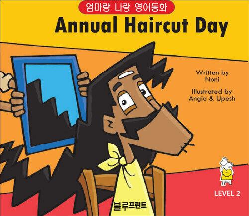 Annual Haircut Day Level 2 - 엄마랑 나랑 영어동화 (한영 합본)