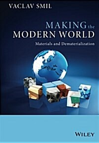 Making the Modern World: Materials and Dematerialization (Paperback)