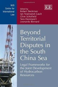 Beyond territorial disputes in the South China Sea : legal frameworks for the joint development of hydrocarbon resources
