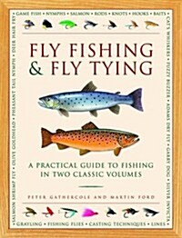 Fly Fishing & Fly Tying : A Practical Guide to Fishing in Two Classic Volumes (Hardcover)