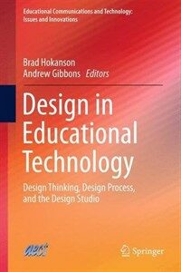 Design in educational technology : design thinking, design process, and the design studio