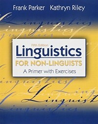 Linguistics for non-linguists : a primer with exercises 5th ed