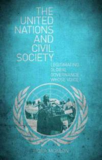 The United Nations and civil society : legitimating global governance-whose voice?