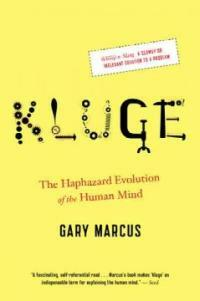 Kluge : the haphazard construction of the human mind First mariner books ed