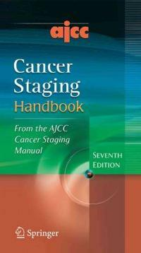 AJCC cancer staging handbook : from the AJCC cancer staging manual 7th ed