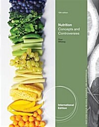 Nutrition, Concepts and Controversies (Paperback, 13, Revised)