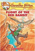 Flight of the Red Bandit (Geronimo Stilton #56), Volume 56 (Paperback)