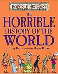 The Horrible History of the World (Paperback)