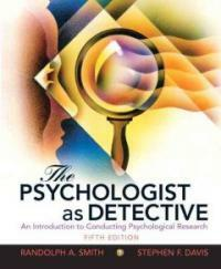 The psychologist as detective : an introduction to conducting research in psychology 5th ed