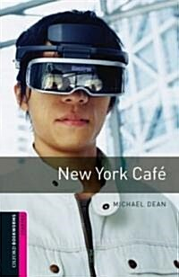 Oxford Bookworms Library: Starter Level:: New York Cafe (Paperback)
