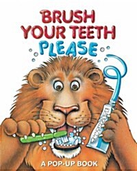 Brush Your Teeth, Please: A Pop-Up Book (Hardcover)