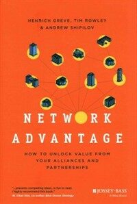 Network Advantage: How to Unlock Value from Your Alliances and Partnerships (Hardcover)