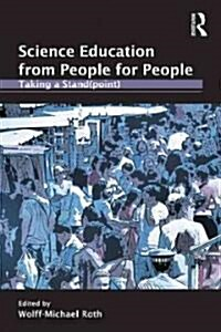 Science Education from People for People : Taking a Stand(Point) (Paperback)