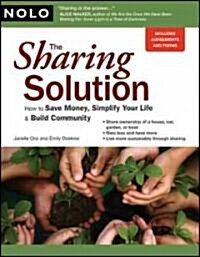 The Sharing Solution: How to Save Money, Simplify Your Life & Build Community (Paperback)