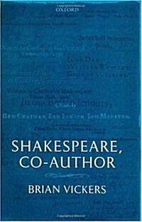 Shakespeare, Co-author : A Historical Study of Five Collaborative Plays (Hardcover)