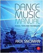 Dance Music Manual : Tools, Toys, and Techniques (Paperback, 3 New edition)