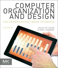 Computer organization and design : the hardware/software interface 5th ed