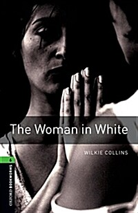 Oxford Bookworms Library: Level 6:: The Woman in White (Paperback)