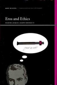 Eros and ethics : reading Jacques Lacan's Seminar VII