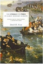 The Struggle for Power in Early Modern Europe: Religious Conflict, Dynastic Empires, and International Change (Paperback)