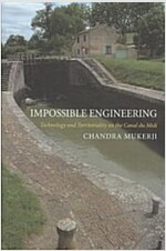 Impossible Engineering: Technology and Territoriality on the Canal Du MIDI (Hardcover)