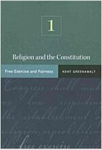Religion and the Constitution, Volume 1: Free Exercise and Fairness (Paperback)