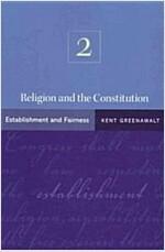 Religion and the Constitution, Volume 2: Establishment and Fairness (Paperback)