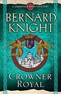 Crowner Royal (Hardcover)