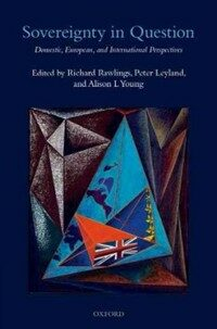 Sovereignty and the law : domestic, European, and international perspectives First edition