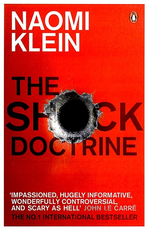 The Shock Doctrine : The Rise of Disaster Capitalism (Paperback)