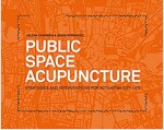 Public Space Acupuncture (Paperback)