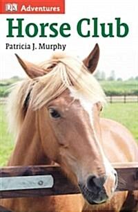 Horse Club (Hardcover)