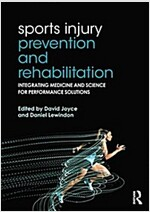 Sports Injury Prevention and Rehabilitation : Integrating Medicine and Science for Performance Solutions (Paperback)