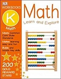 DK Workbooks: Math, Kindergarten: Learn and Explore (Paperback, Workbook)