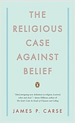 The Religious Case Against Belief (Paperback)