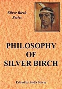 Philosophy of Silver Birch (Paperback)